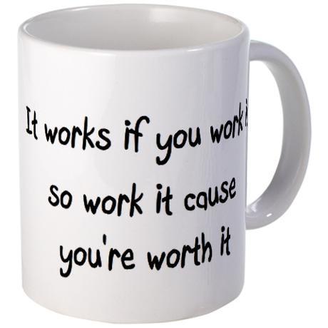 it_works_if_you_work_it_so_work_it_cause_youre_wo